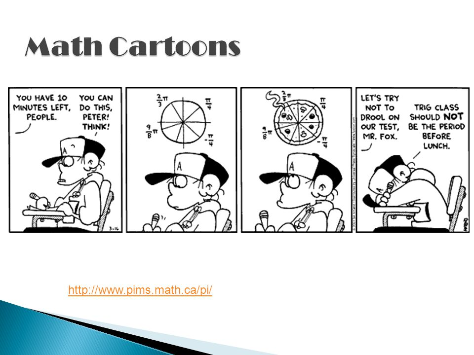 Math Cartoons http://www.pims.math.ca/pi/