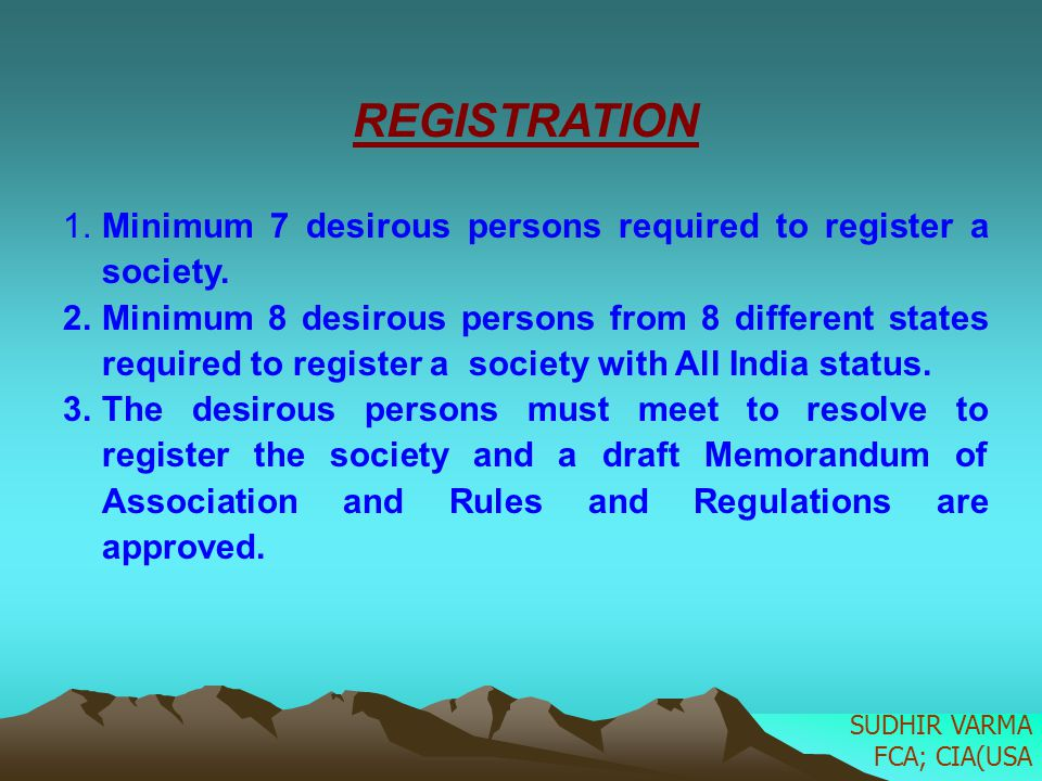 REGISTRATION 1. Minimum 7 desirous persons required to register a society.