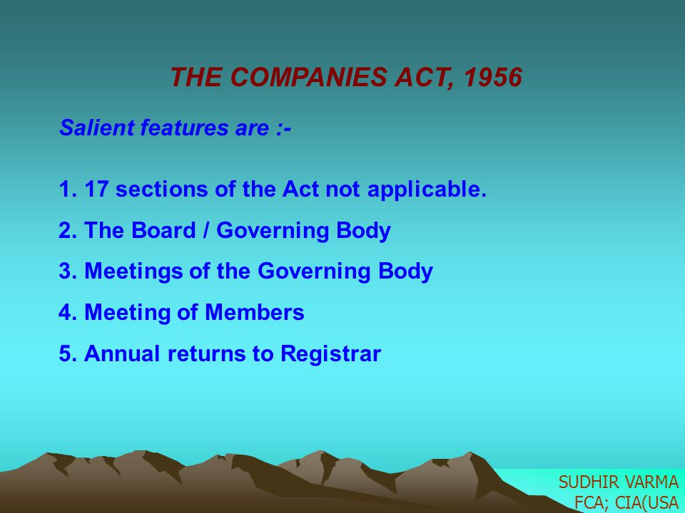 THE COMPANIES ACT, 1956 Salient features are :-