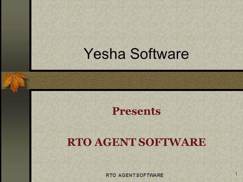 Presents RTO AGENT SOFTWARE