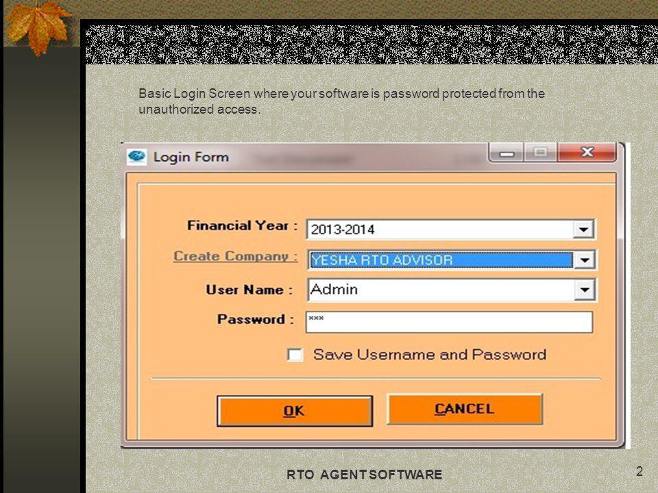 Basic Login Screen where your software is password protected from the unauthorized access.