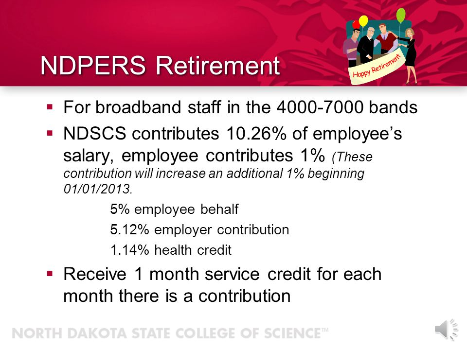 NDPERS Retirement For broadband staff in the 4000-7000 bands