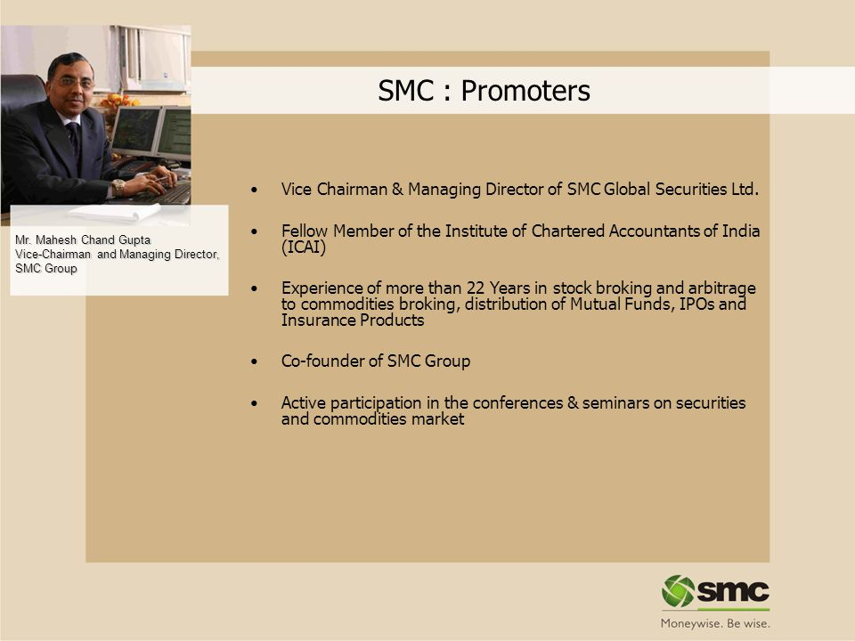 SMC : Promoters Vice Chairman & Managing Director of SMC Global Securities Ltd.