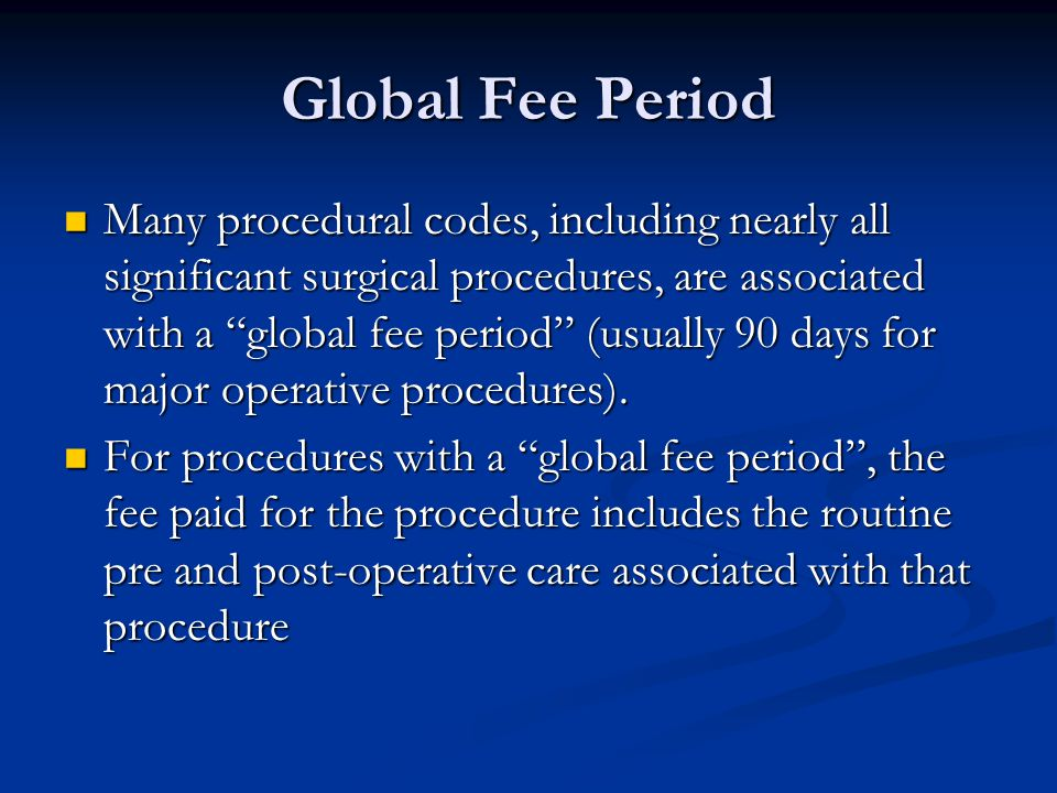Global Fee Period