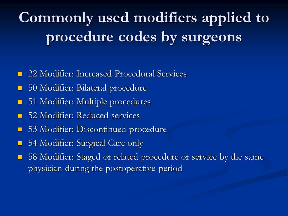Commonly used modifiers applied to procedure codes by surgeons