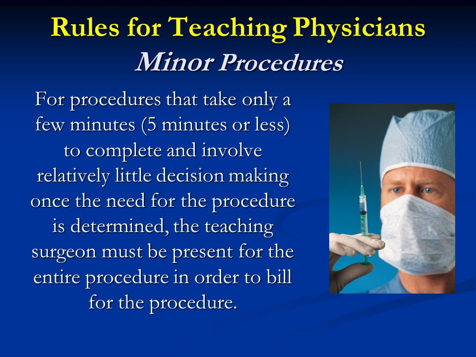 Rules for Teaching Physicians Minor Procedures