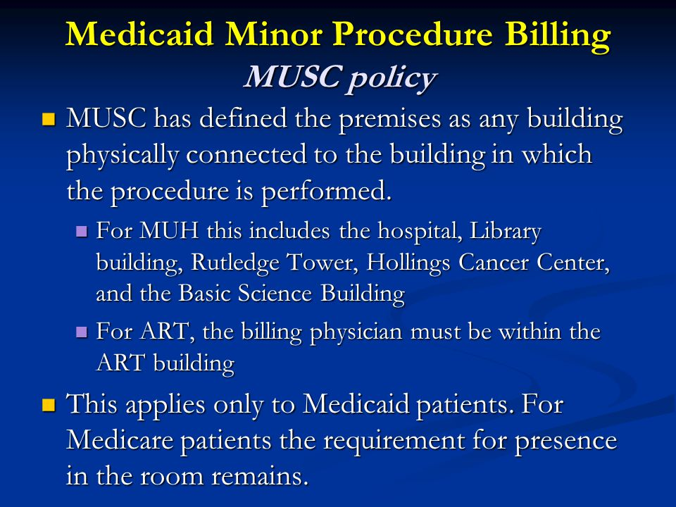 Medicaid Minor Procedure Billing MUSC policy