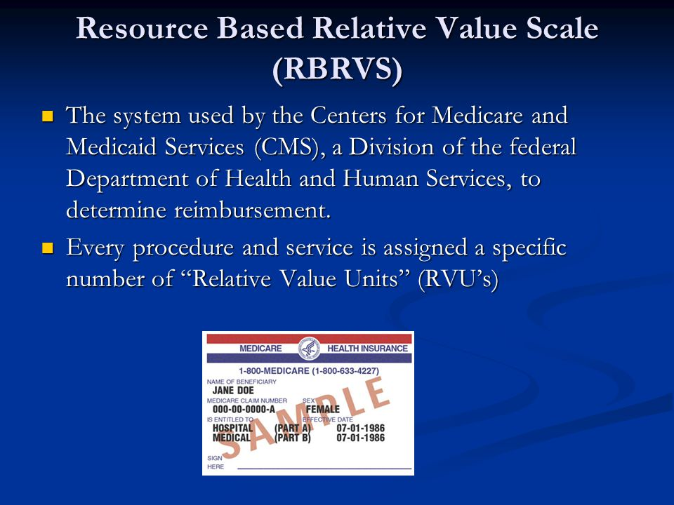 Resource Based Relative Value Scale (RBRVS)