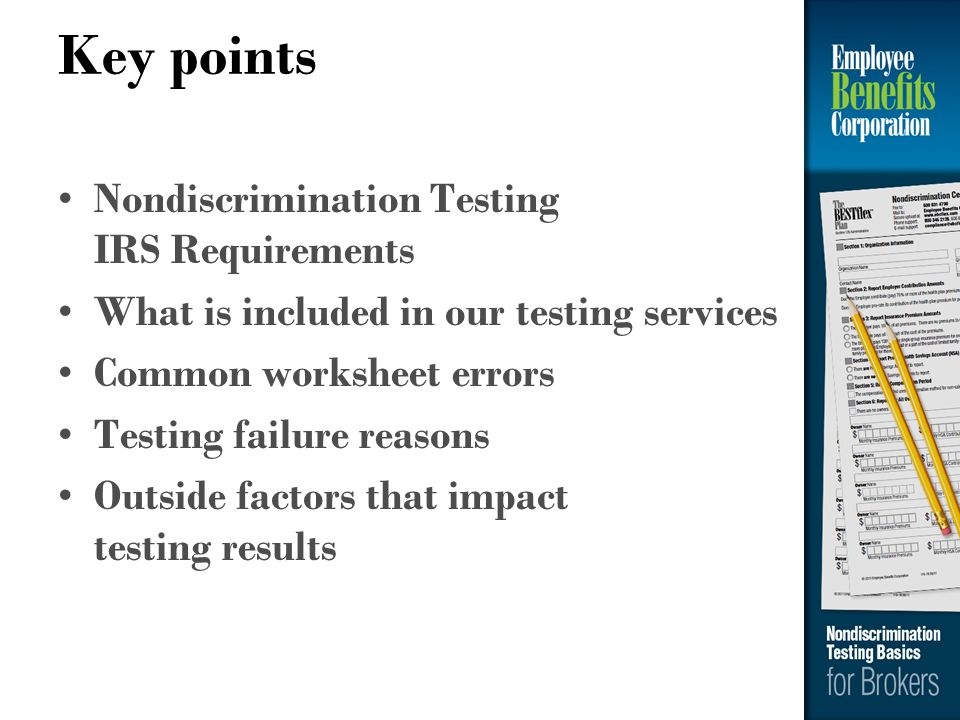 Key points Nondiscrimination Testing IRS Requirements
