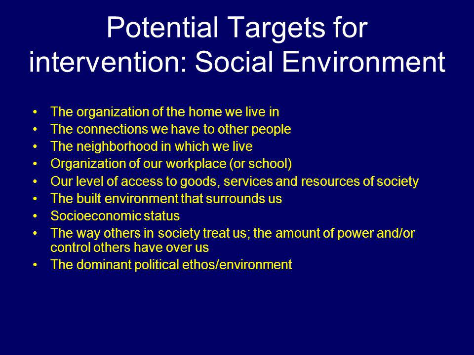 Potential Targets for intervention: Social Environment