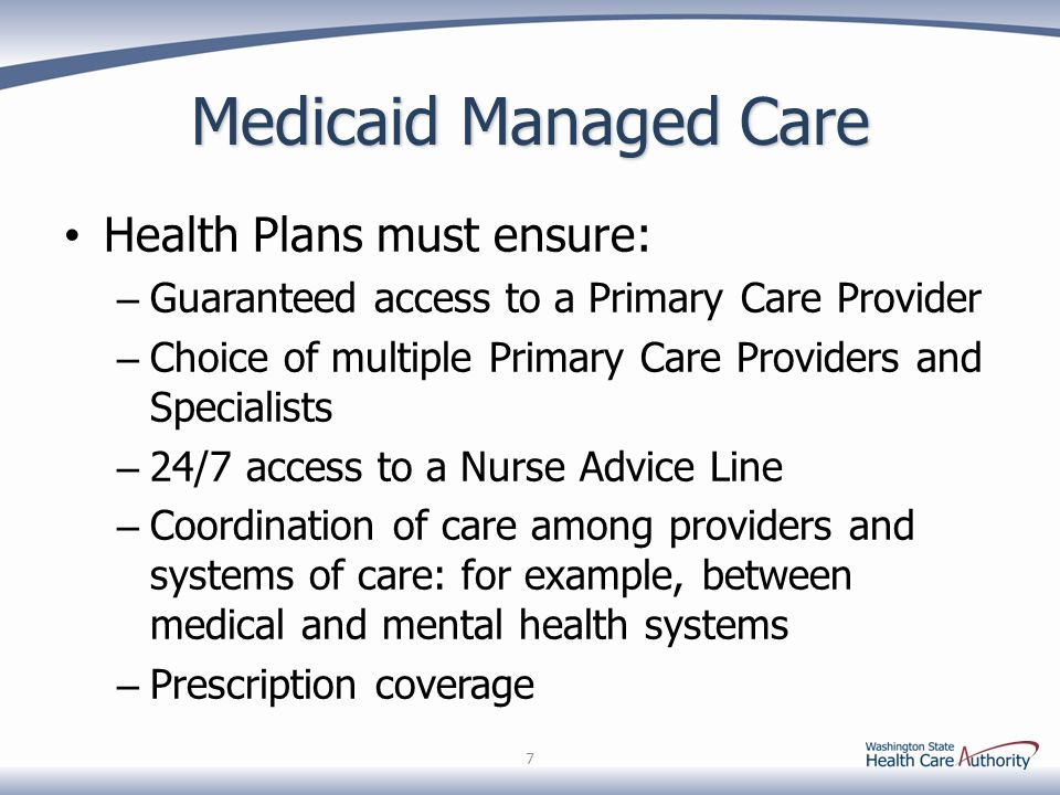 Medicaid Managed Care Health Plans must ensure: