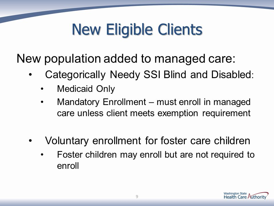 New Eligible Clients New population added to managed care: