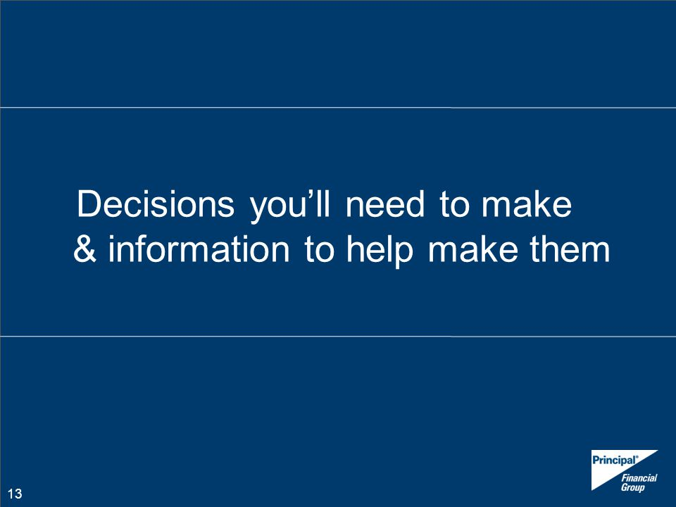 Decisions you'll need to make & information to help make them