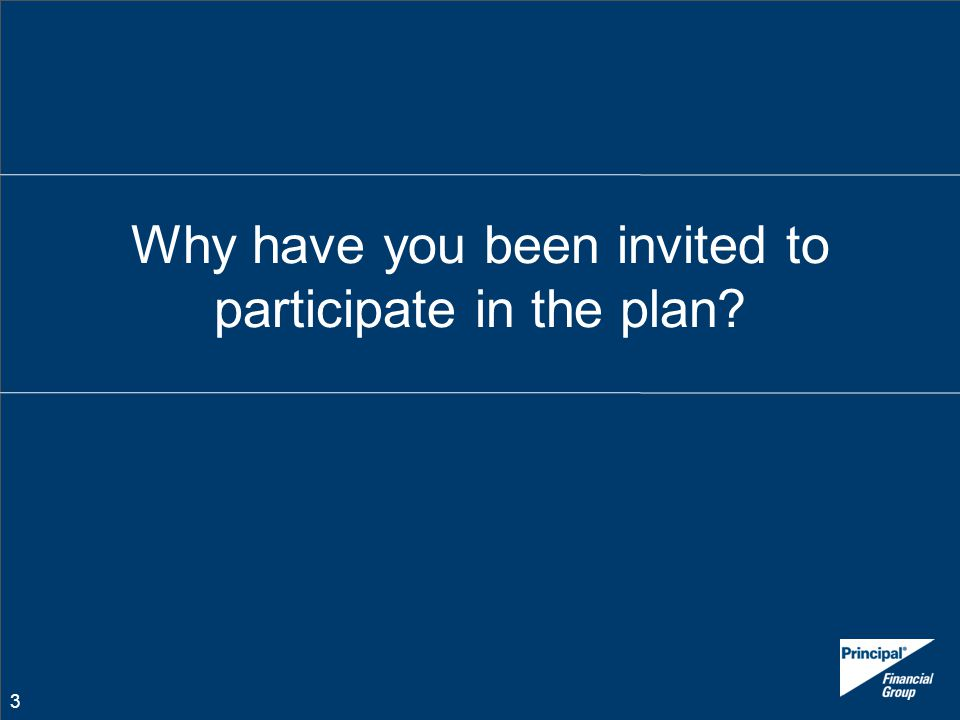 Why have you been invited to participate in the plan