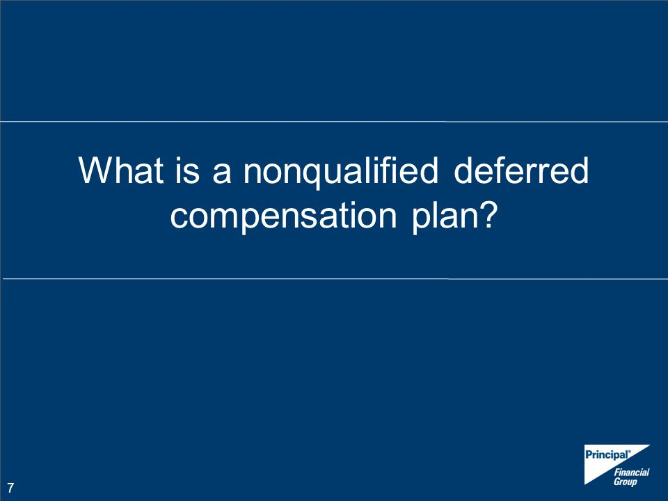 What is a nonqualified deferred compensation plan
