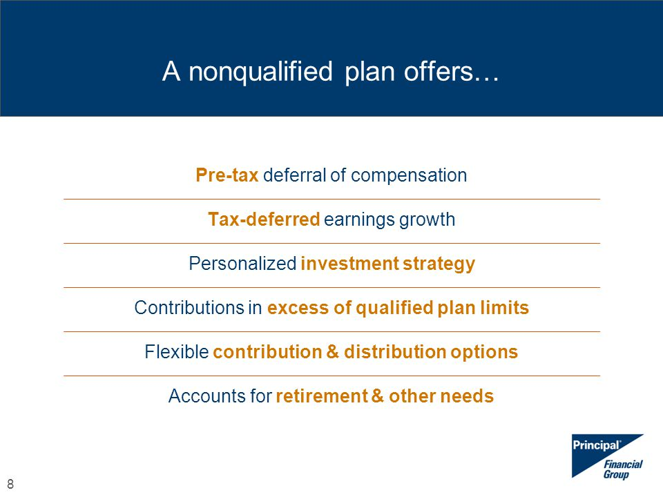 A nonqualified plan offers…