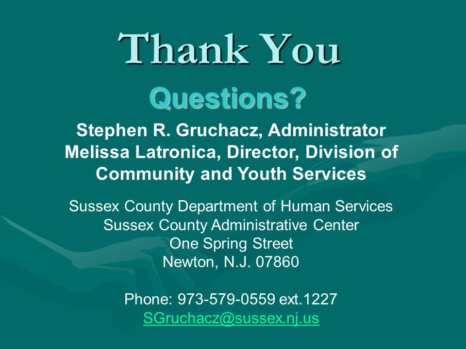 Thank You Questions Stephen R. Gruchacz, Administrator