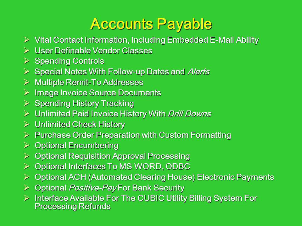 Accounts Payable Vital Contact Information, Including Embedded E-Mail Ability. User Definable Vendor Classes.