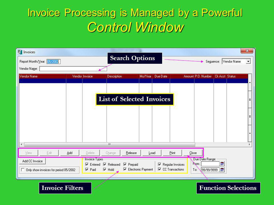 Invoice Processing is Managed by a Powerful Control Window