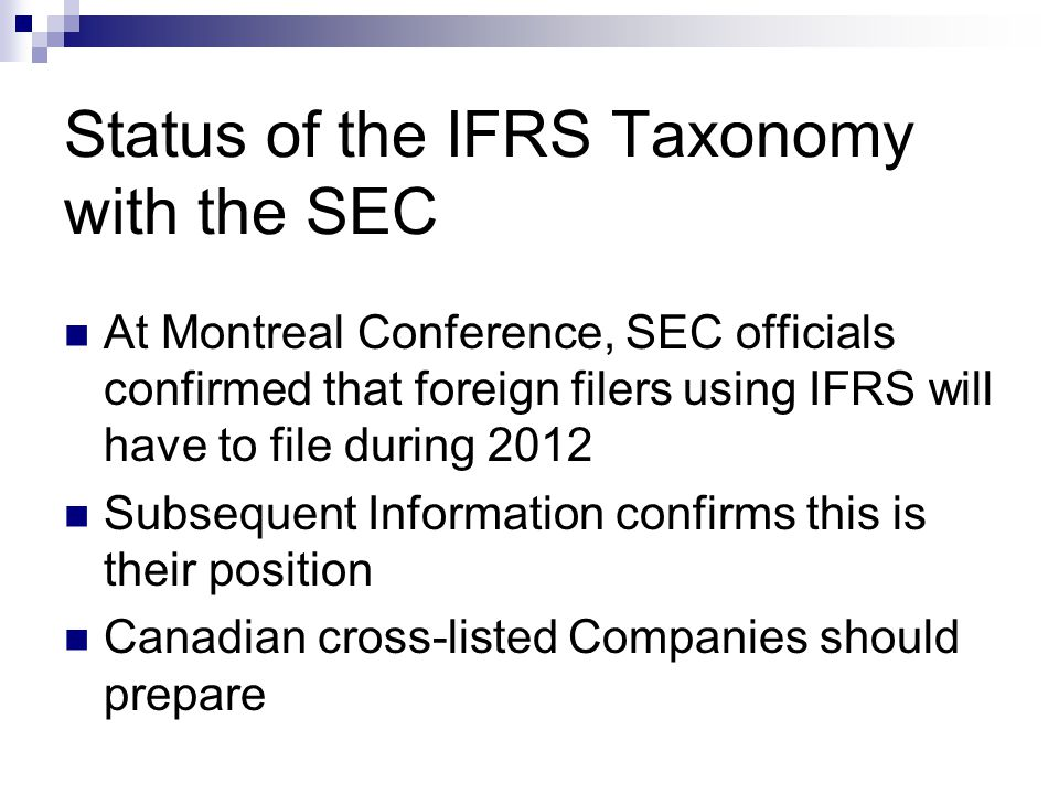 Status of the IFRS Taxonomy with the SEC