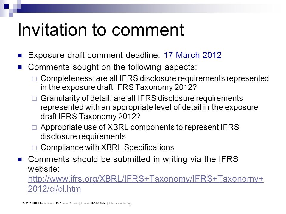 Invitation to comment Exposure draft comment deadline: 17 March 2012
