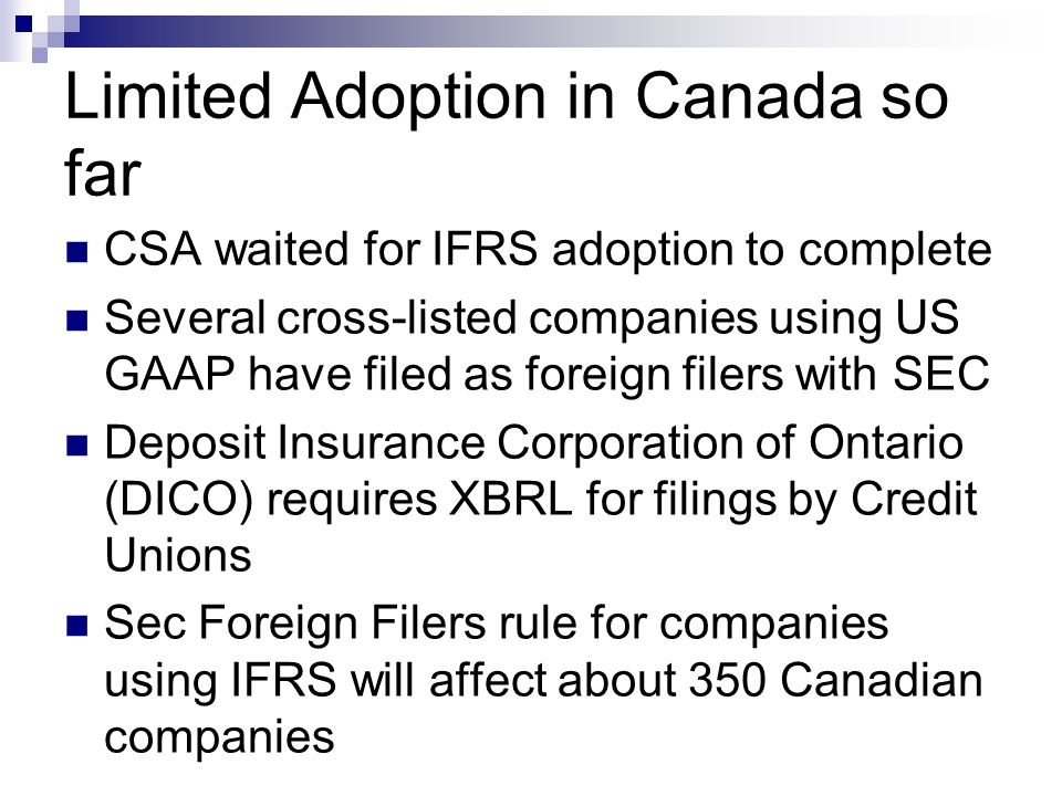 Limited Adoption in Canada so far