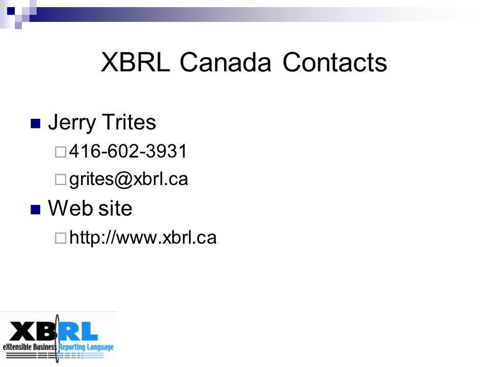 XBRL Canada Contacts Jerry Trites Web site 416-602-3931 grites@xbrl.ca