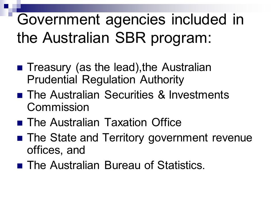 Government agencies included in the Australian SBR program: