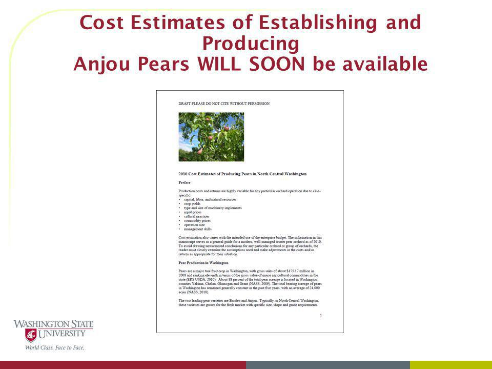 Cost Estimates of Establishing and Producing Anjou Pears WILL SOON be available