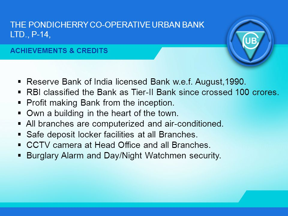 Reserve Bank of India licensed Bank w.e.f. August,1990.