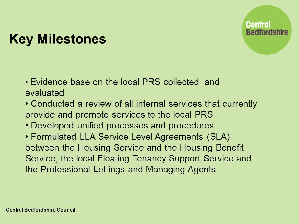 Key Milestones Evidence base on the local PRS collected and evaluated.