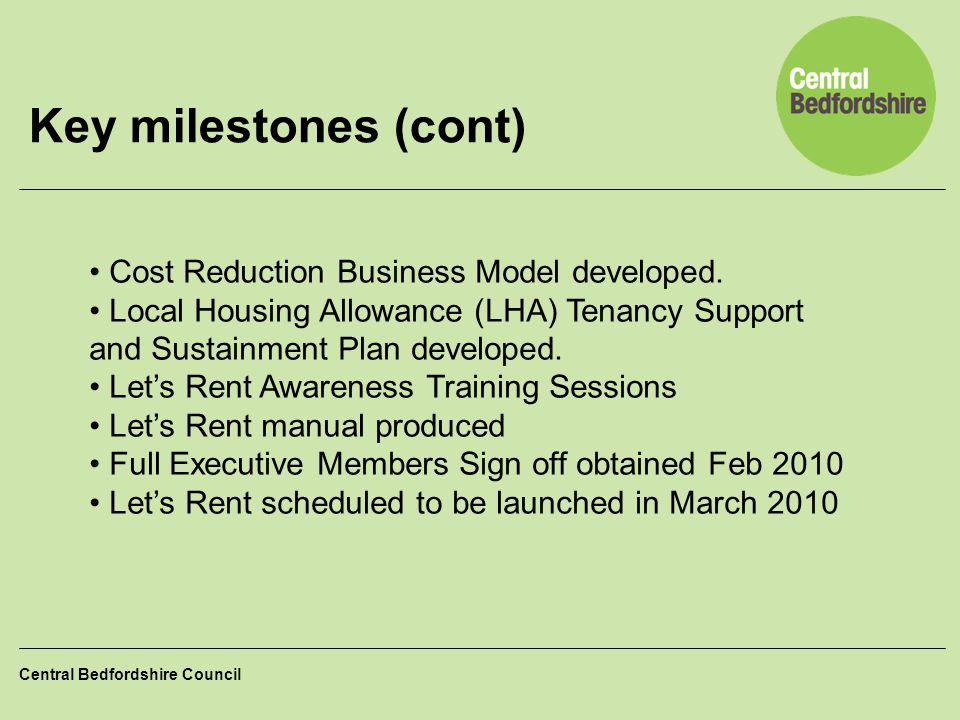 Key milestones (cont) Cost Reduction Business Model developed.