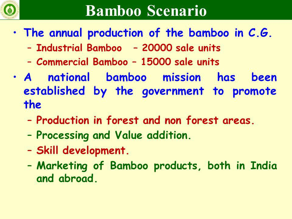 Bamboo Scenario The annual production of the bamboo in C.G.