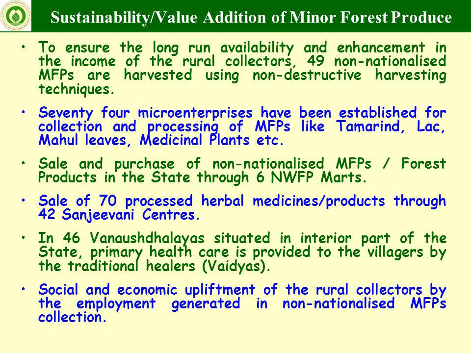 Sustainability/Value Addition of Minor Forest Produce