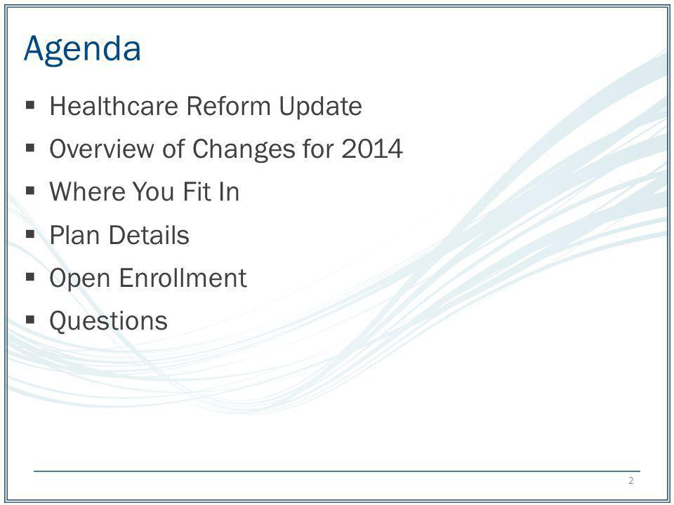 Agenda Healthcare Reform Update Overview of Changes for 2014