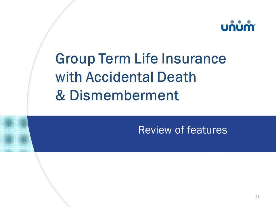 Group Term Life Insurance with Accidental Death & Dismemberment