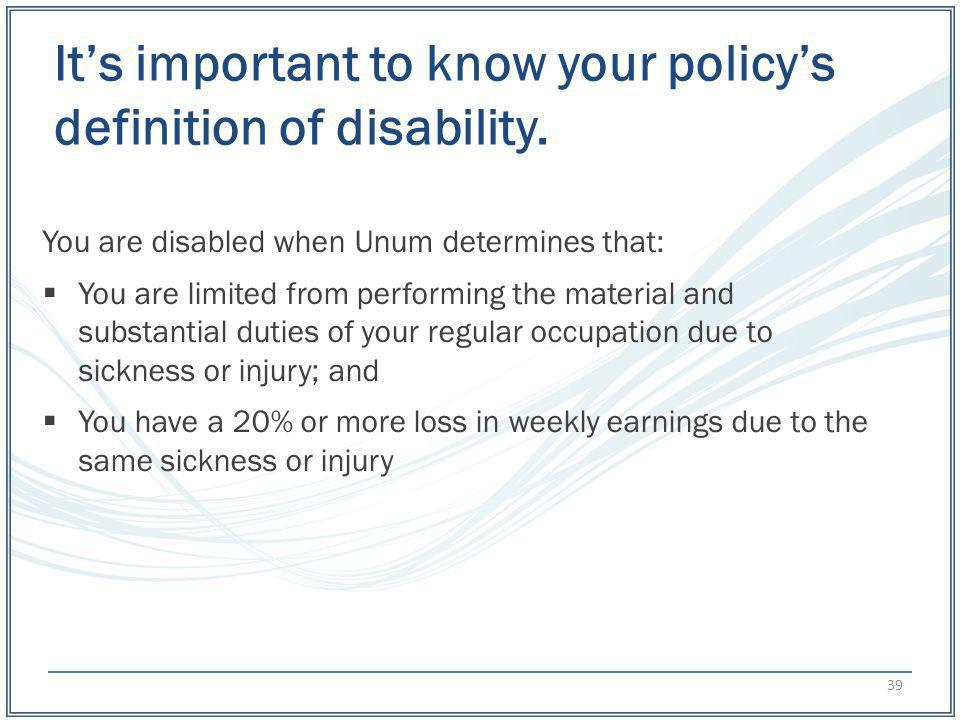 It's important to know your policy's definition of disability.