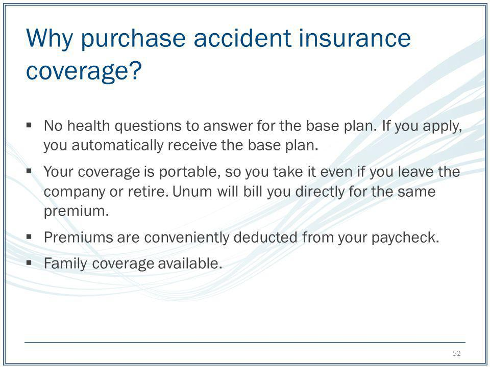 Why purchase accident insurance coverage