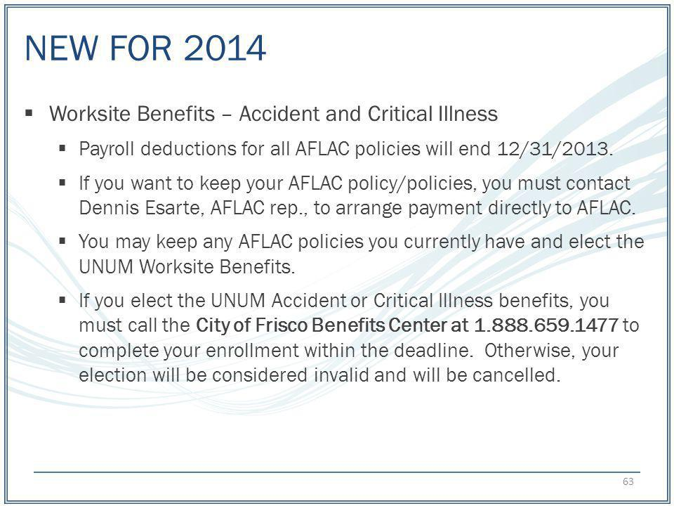 NEW FOR 2014 Worksite Benefits – Accident and Critical Illness