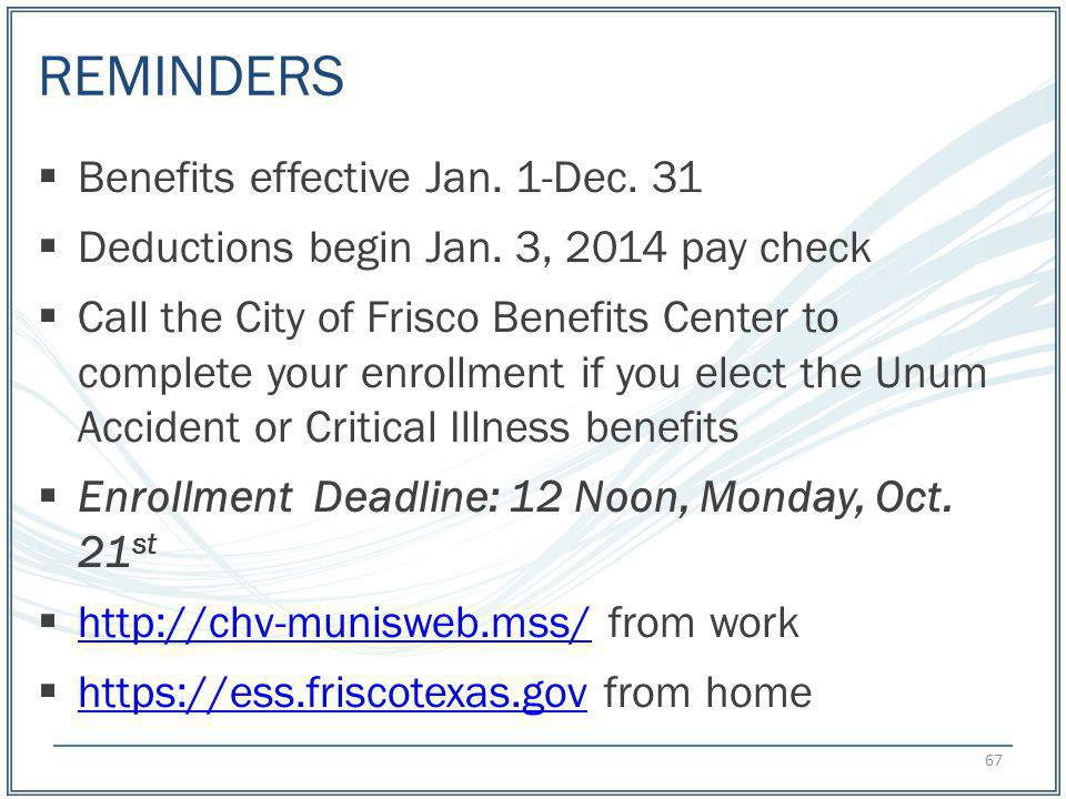 REMINDERS Benefits effective Jan. 1-Dec. 31
