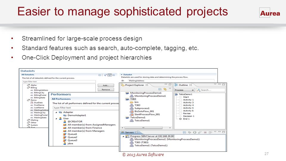 Easier to manage sophisticated projects