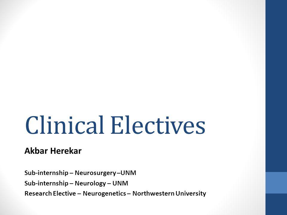 Clinical Electives Akbar Herekar Sub-internship – Neurosurgery –UNM