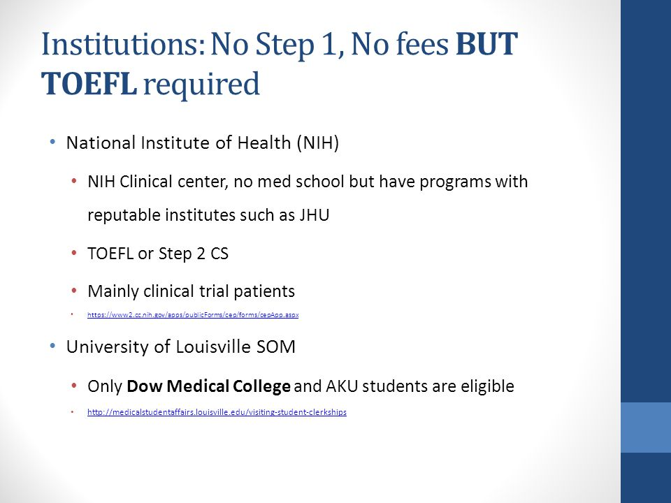 Institutions: No Step 1, No fees BUT TOEFL required