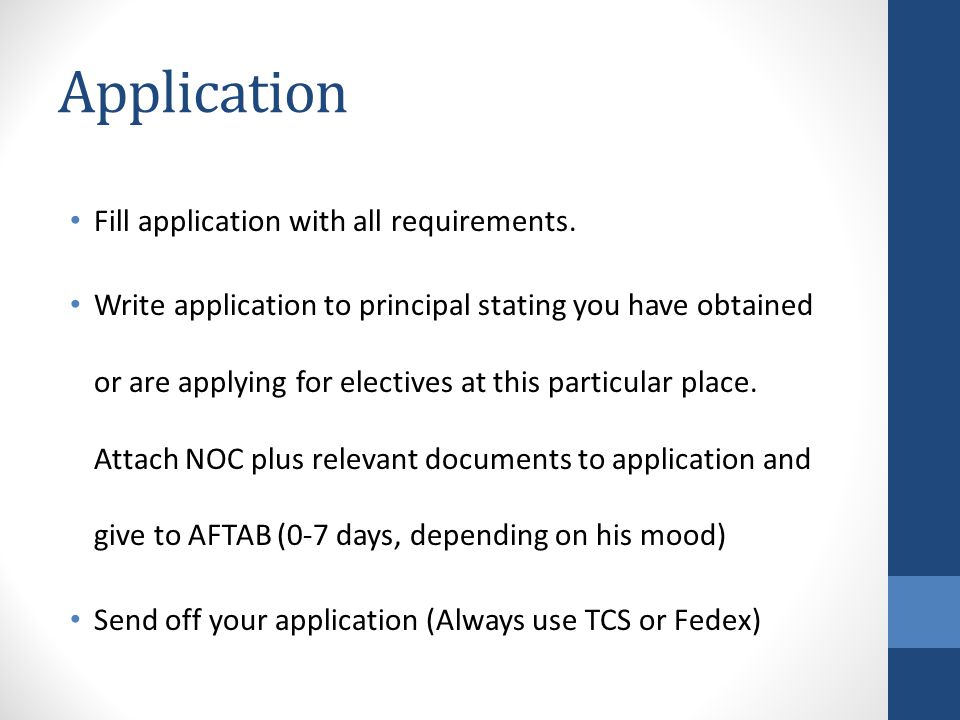 Application Fill application with all requirements.