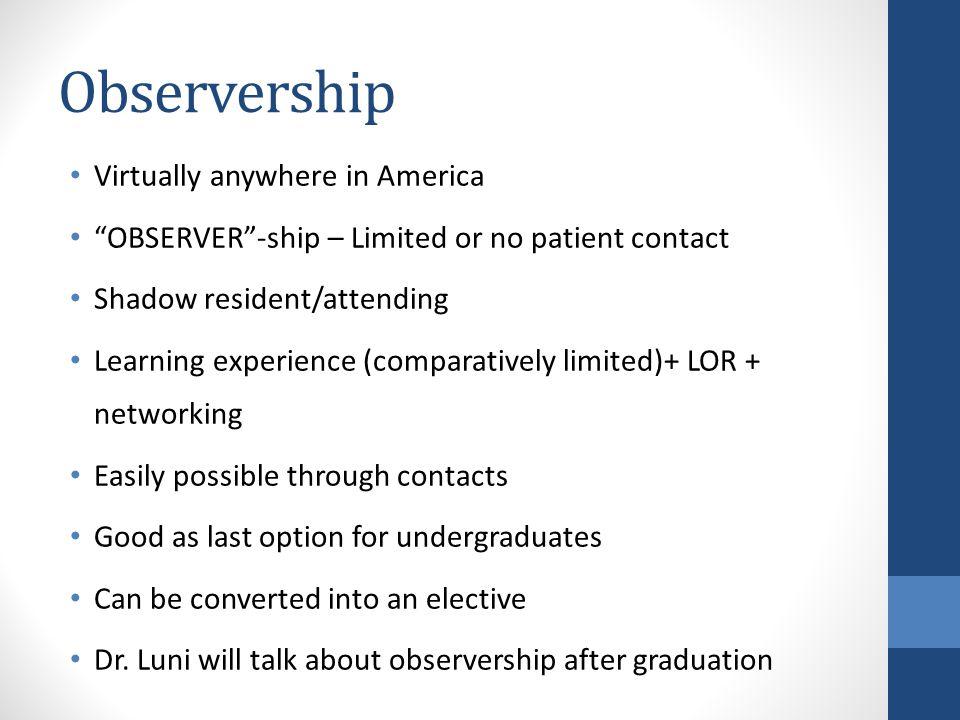 Observership Virtually anywhere in America