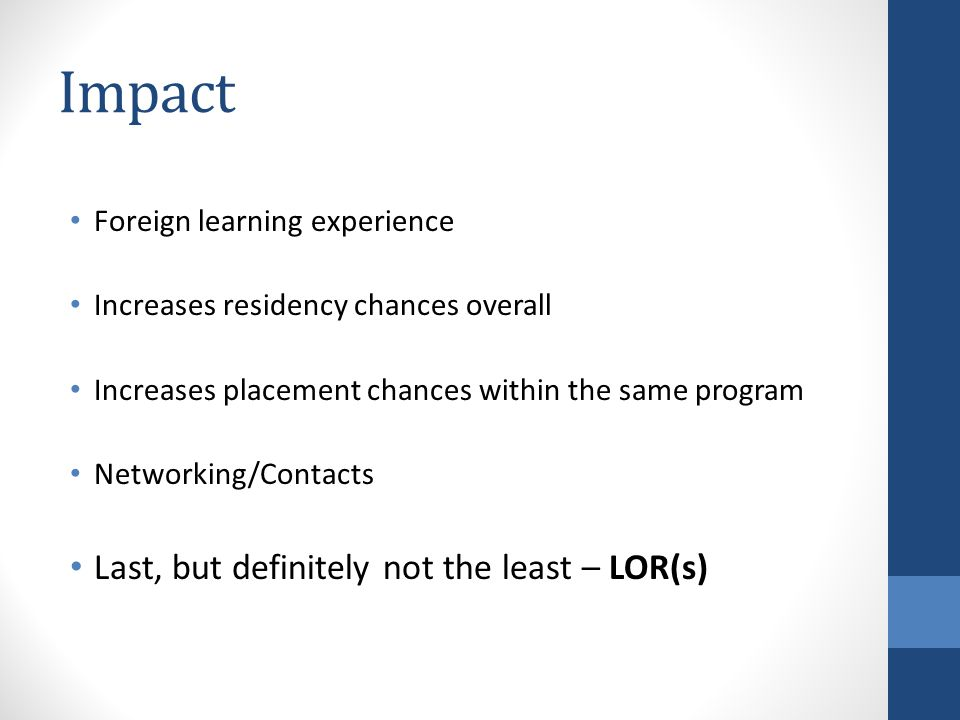 Impact Last, but definitely not the least – LOR(s)
