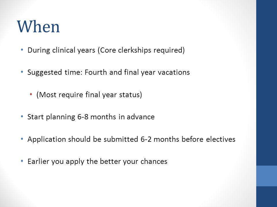 When During clinical years (Core clerkships required)