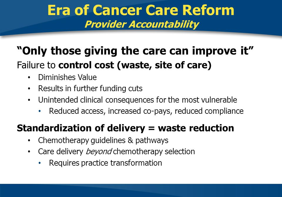 Era of Cancer Care Reform Provider Accountability