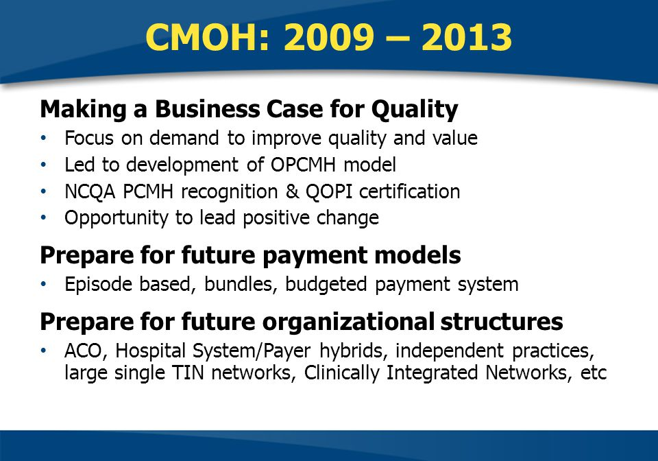CMOH: 2009 – 2013 Making a Business Case for Quality