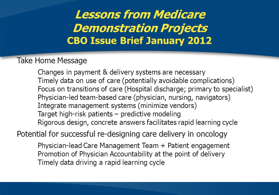 Lessons from Medicare Demonstration Projects CBO Issue Brief January 2012